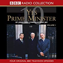 Yes Prime Minister: Volume 1 Radio/TV Program by Antony Jay, Jonathan Lynn Narrated by  full cast