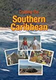 Cruising the Southern Caribbean