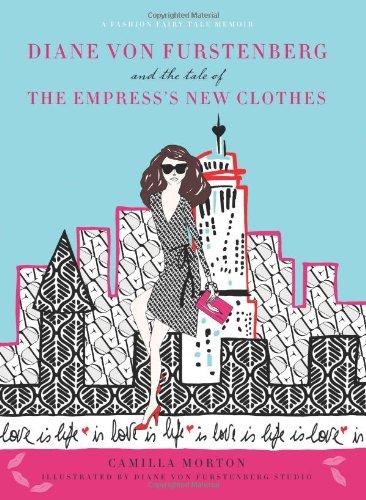 Diane von Furstenberg and the Tale of the Empress …