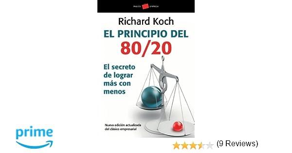 El principio 80/20: El secreto de lograr más con menos ...