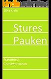 Stures Pauken - Französisch Grundwortschatz