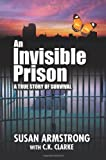 An Invisible Prison, Susan Armstrong, 0595382770