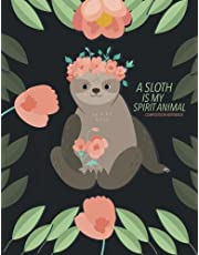 Sloth Is My Spirit Animal Notebook: 8.5 x 11 Large Composition Journal