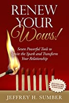 Renew Your Wows: Seven Powerful Tools To Ignite The Spark And Transform Your Relationship