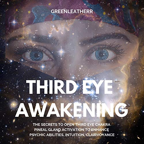 Pdf Fitness Third Eye Awakening: The Secrets to Open Third Eye Chakra Pineal Gland Activation to Enhance Psychic Abilities, Intuition, Clairvoyance