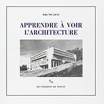 Apprendre à voir l'architecture par Zevi