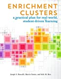 Enrichment Clusters: A Practical Plan for Real-World, Student-Driven Learning by Renzulli Ph.D. Joseph Gentry Marcia (2003-01-01) Paperback