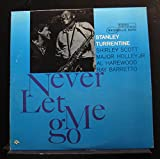 Stanley Turrentine - Never Let Me Go - Lp Vinyl Record