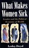 img - for What Makes Women Sick: 1st (First) Edition book / textbook / text book