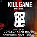 Kill Game: Seven of Spades, Volume 1 Hörbuch von Cordelia Kingsbridge Gesprochen von: Wyatt Baker