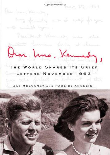 Dear Mrs. Kennedy: The World Shares Its Grief, Letters November 1963
