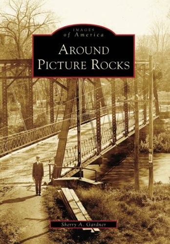 Download Around Picture Rocks (PA) (Images of America) pdf epub
