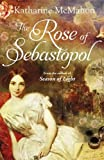 The Rose Of Sebastopol: A Richard and Judy Book Club Choice