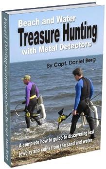 Beach and Water Treasure Hunting with Metal Detetors by [Berg, Daniel]