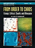 From Order to Chaos: Essays : Critical, Chaotic and Otherwise (World Scientific Series on Nonlinear Science, Series a Vol 1)
