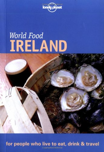 Lonely Planet World Food Ireland (Lonely Planet World Food Guides) by Martin Hughes