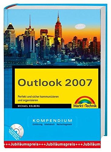 Outlook 2007 Kompendium: Perfekt und sicher kommunizieren und organisieren (Kompendium / Handbuch)