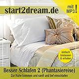 Besser schlafen 2 (Phantasiereise): Zur Ruhe kommen und sanft und tief einschlafen