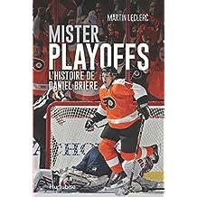 Mister Playoffs - L'histoire de Daniel Brière
