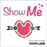 MOMOLAND - SHOW ME[5thミニアルバム][初回ポスター折りたたんで発送][韓国盤][MEGAKSHOP特典付] [並行輸入品]