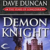 Demon Knight: The Years of Longdirk, Book 3 | Dave Duncan