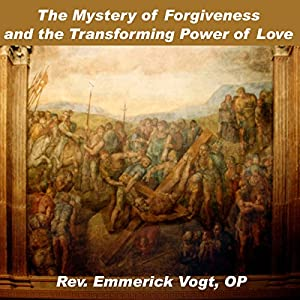 The Mystery of Forgiveness and the Transforming Power of Love Speech