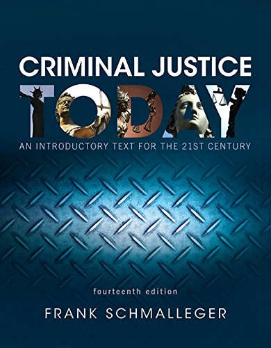 Criminal Justice Today: An Introductory Text for the 21st Century, Student Value Edition (14th Edition)