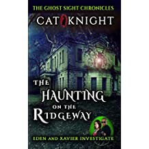 The Haunting on the Ridgeway (GHOST SIGHT CHRONICLES Book 1)