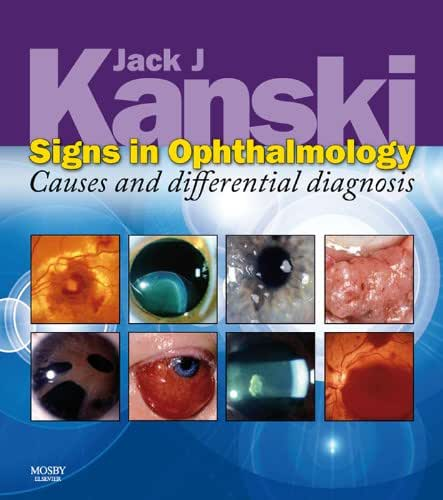 Signs in Ophthalmology: Causes and Differential Diagnosis E-Book