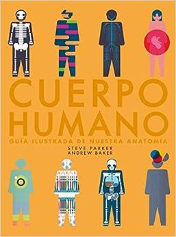 Torrent Descargar Español Cuerpo Humano: Guía Ilustrada De Nuestra Anatomía Formato Kindle Epub