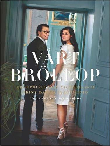 382ca68bf35c Vårt bröllop : Kronprinsessan Victoria och Prins Daniel 19 juni 2 (Swedish)  Hardcover – 19 Aug 2010