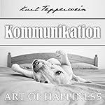 Kommunikation (Art of Happiness) | Kurt Tepperwein