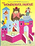 The Wonderful House, Margaret Wise Brown, 0307103269