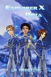 Explorer X: Beta by LM Preston (2012-06-01)