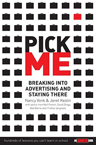 Pick Me : Breaking Into Advertising and Staying There