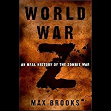 World War Z: An Oral History of the Zombie War Audiobook by Max Brooks Narrated by Max Brooks, Alan Alda, John Turturro, Rob Reiner