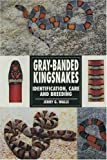 Gray Banded Kingsnakes, Jerry G. Walls, 0793820618