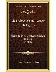 Gli Hyksos O Re Pastori Di Egitto
