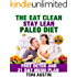 The Eat Clean Stay Lean Paleo Diet: Free Detox and 21 Day Menu Plan (Cleanse - Revitalize - Re-energize)