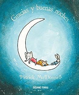 Gracias y buenas noches (Álbumes) (Spanish Edition) by [Patrick McDonnell]