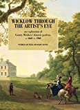 img - for Wicklow Through the Artist's Eye: An Exploration of County Wicklow's Historic Gardens, 1660-1960 book / textbook / text book