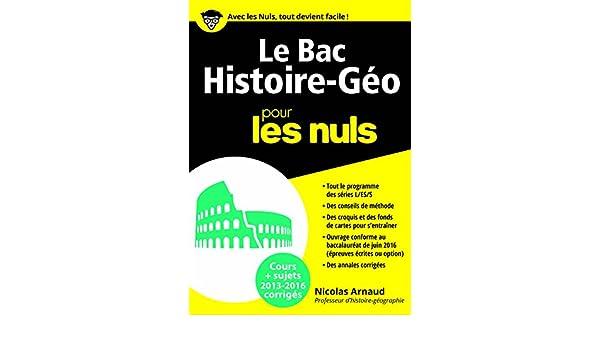 Amazon.com: Le Bac Histoire Géo 2016 pour les Nuls (BAC EN POCHE) (French Edition) eBook: Nicolas ARNAUD: Kindle Store