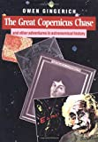 The Great Copernicus Chase, Owen Gingerich, 0521326885