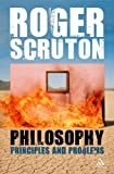 Philosophy : Principles and Problems, Scruton, Roger, 0826494455