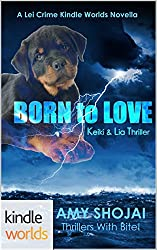 The Lei Crime Series: Born To Love (Kindle Worlds Novella) (Keiki & Lia Thriller Book 1)