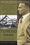 Tuxedo Park: A Wall Street Tycoon and the Secret Palace of Science That Changed the Course of World War II