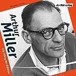 Arthur Miller: Die Hörspiel-Edition | Arthur Miller