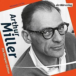 Arthur Miller: Die Hörspiel-Edition Performance