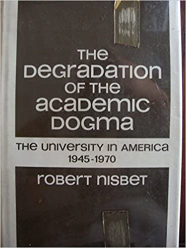 Review of Robert Nisbet, The Degradation of the Academic Dogma