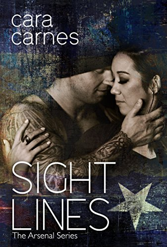 Sight Lines (The Arsenal Book 2) by [Carnes, Cara]